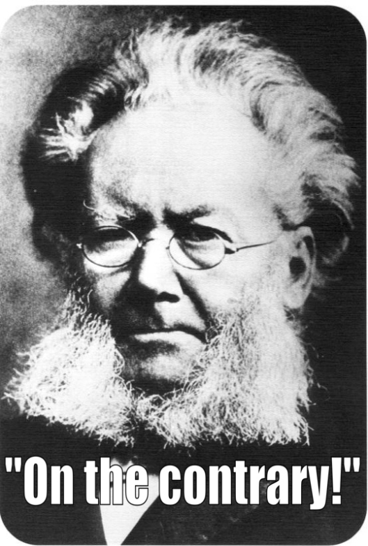This was his Henrik Ibsen's response to a nurse who said he was a little better.